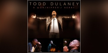 "Hit Artist Todd Dulaney Launches Cover Release of Much Anticipated Upcoming Album, ""A Worshipper's Heart"" (Video)"
